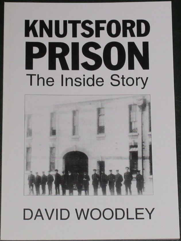 Knutsford Prison - The Inside Story, by David Woodley
